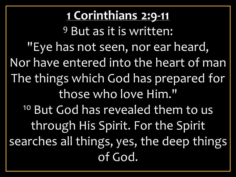 Eye has not seen, nor ear heard,