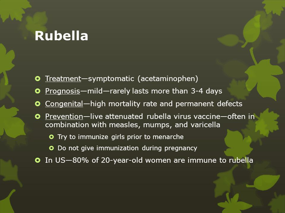 Rubella Treatment—symptomatic (acetaminophen)