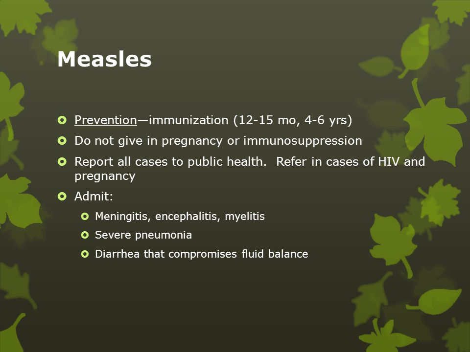 Measles Prevention—immunization (12-15 mo, 4-6 yrs)