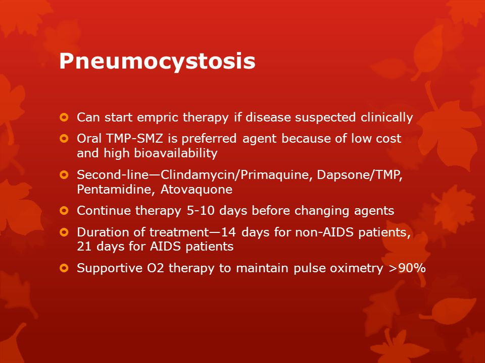 Pneumocystosis Can start empric therapy if disease suspected clinically.