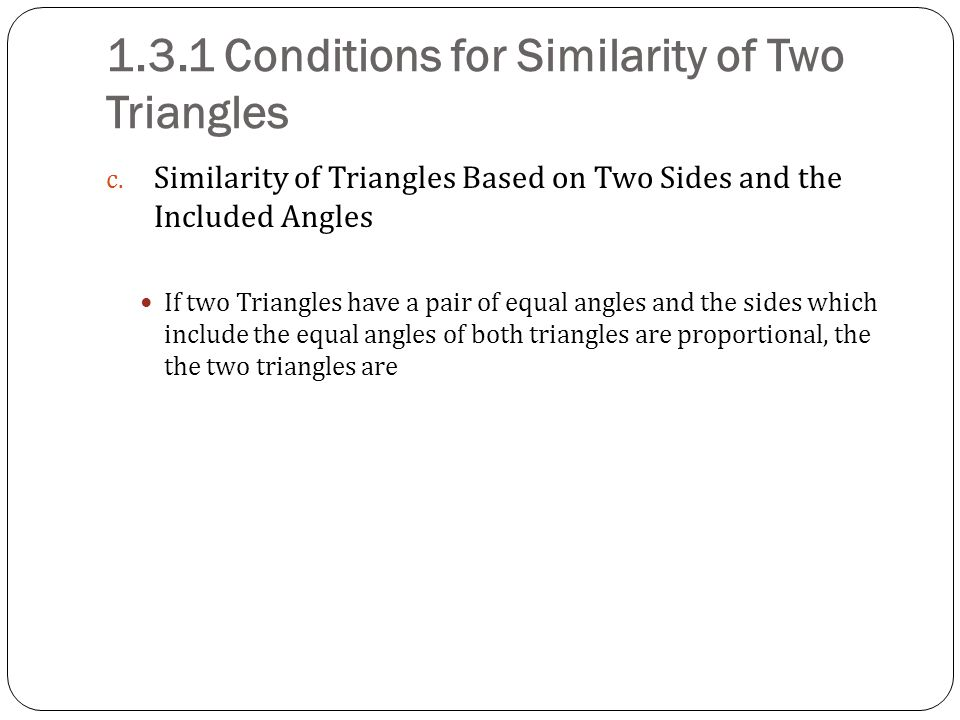 1.3.1 Conditions for Similarity of Two Triangles
