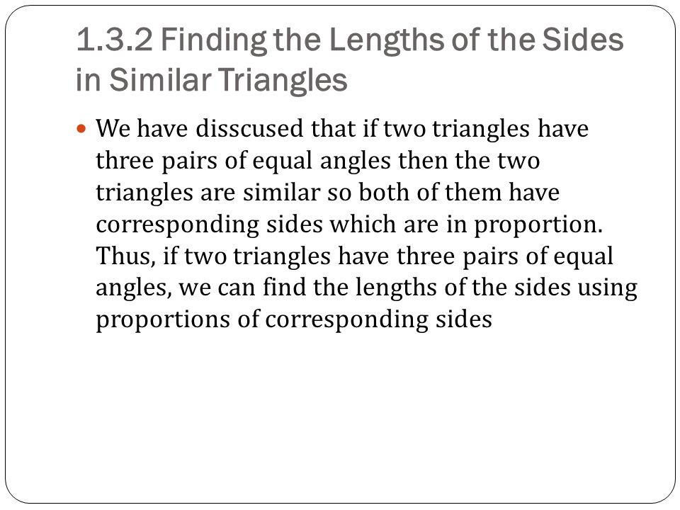 1.3.2 Finding the Lengths of the Sides in Similar Triangles
