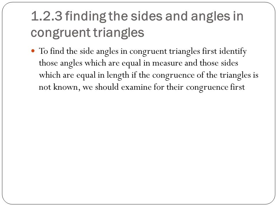 1.2.3 finding the sides and angles in congruent triangles