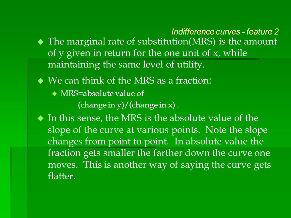 We can think of the MRS as a fraction: