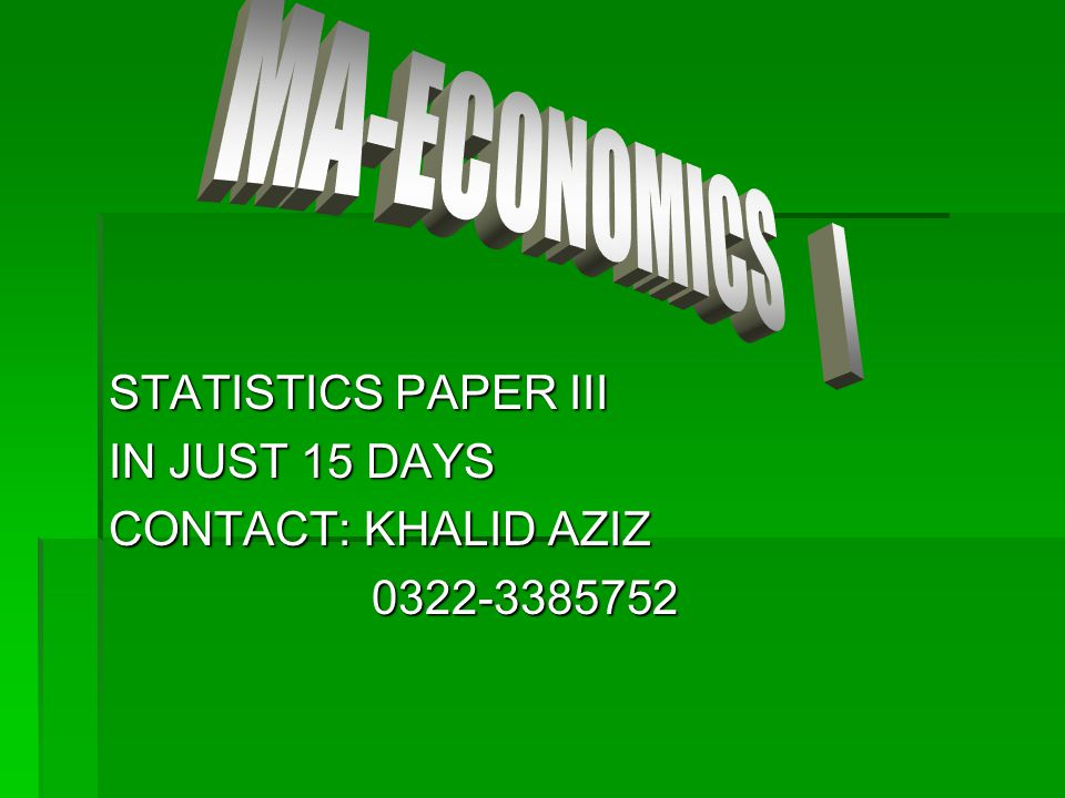 MA-ECONOMICS I STATISTICS PAPER III IN JUST 15 DAYS