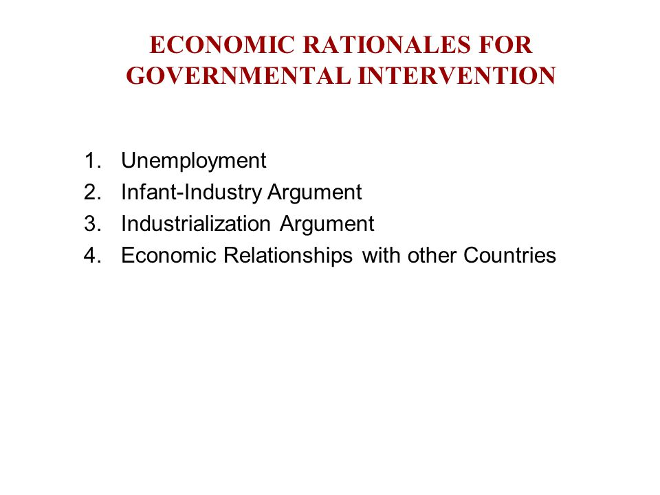 ECONOMIC RATIONALES FOR GOVERNMENTAL INTERVENTION