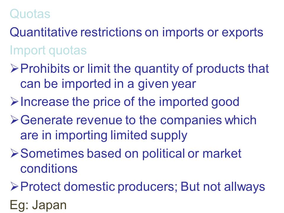 Quotas Quantitative restrictions on imports or exports. Import quotas.