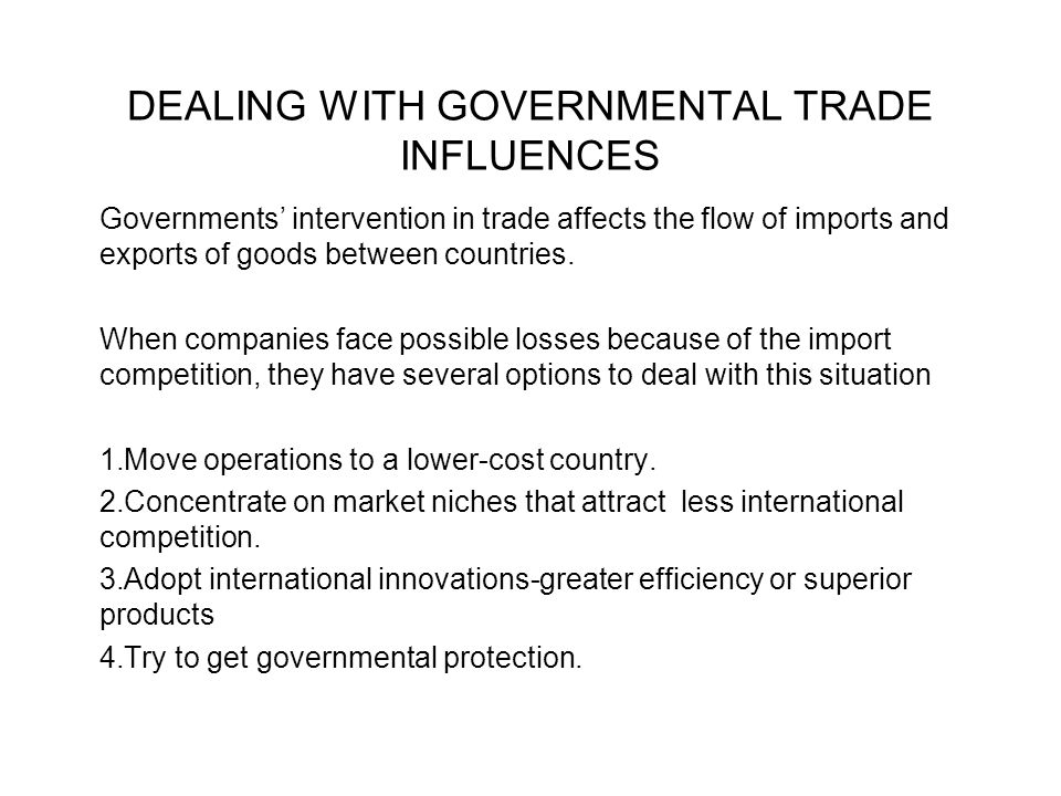 DEALING WITH GOVERNMENTAL TRADE INFLUENCES