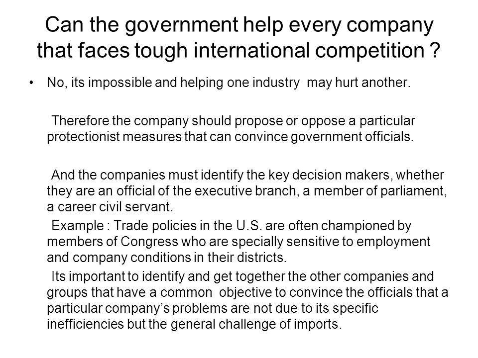 Can the government help every company that faces tough international competition