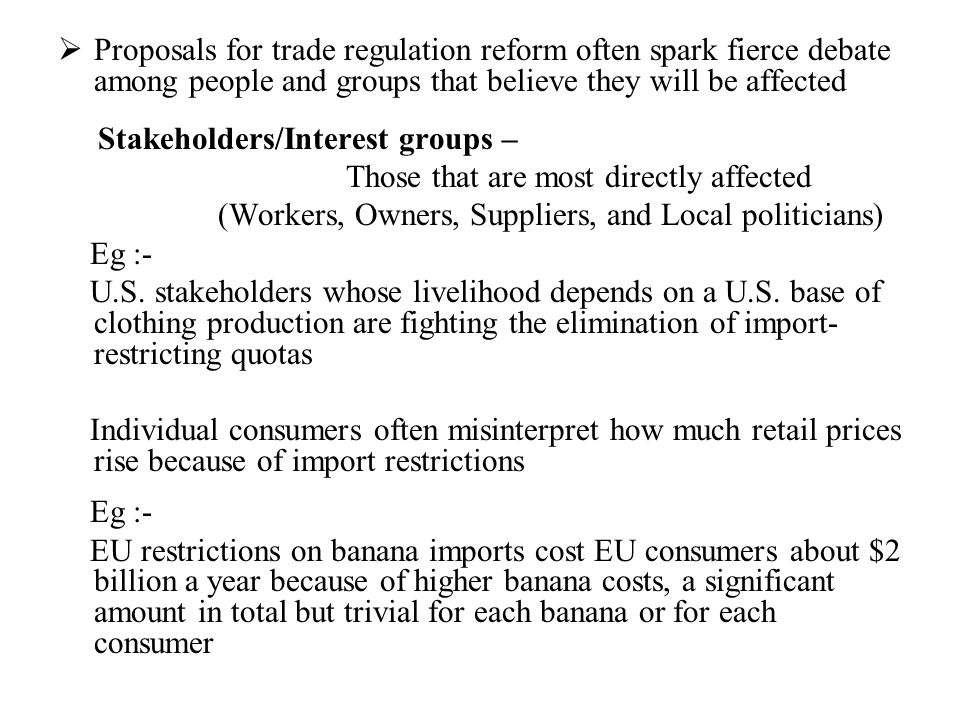 Proposals for trade regulation reform often spark fierce debate among people and groups that believe they will be affected