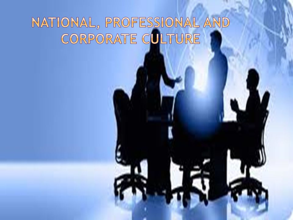 National, Professional and Corporate Culture
