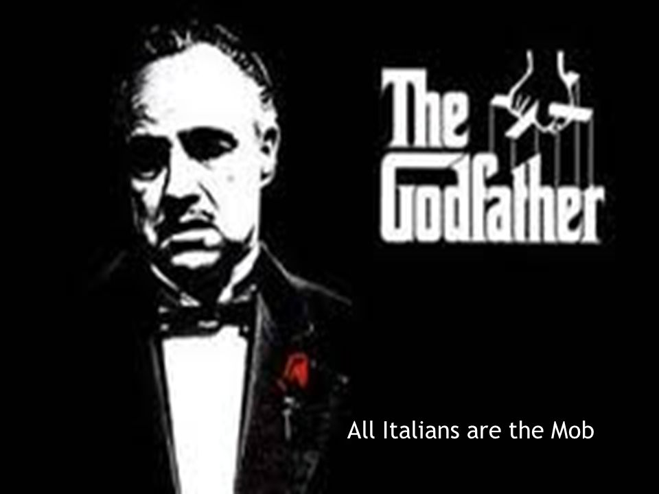 All Italians are the Mob