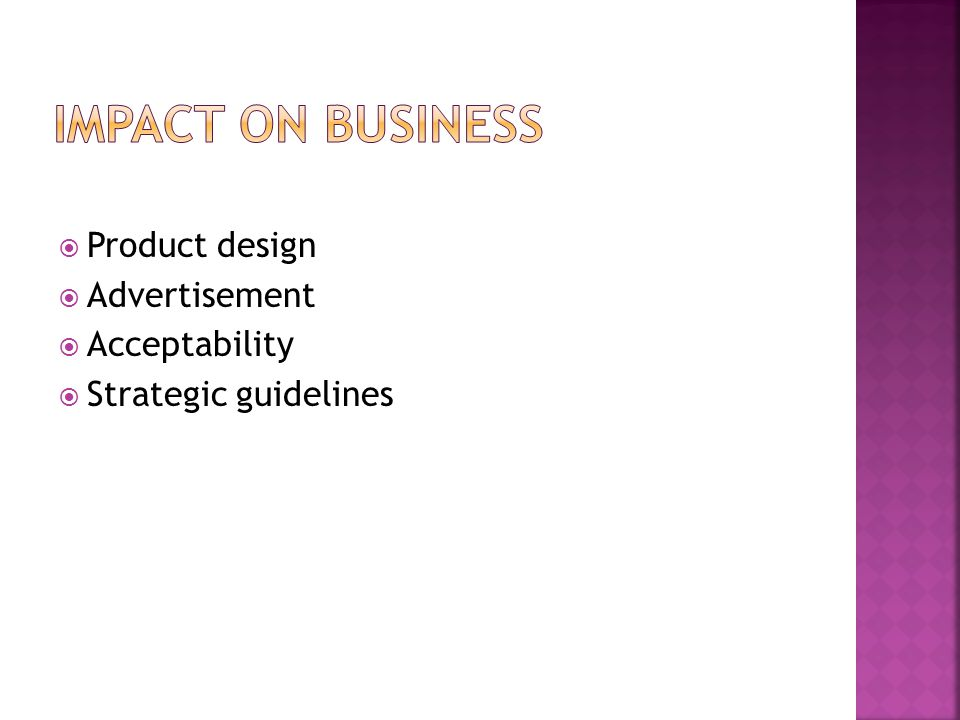 Impact on Business Product design Advertisement Acceptability