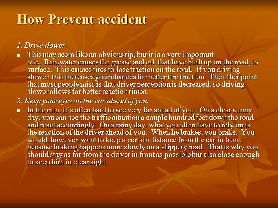 How Prevent accident 1. Drive slower.