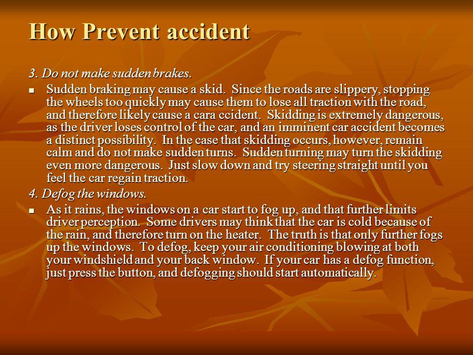How Prevent accident 3. Do not make sudden brakes.