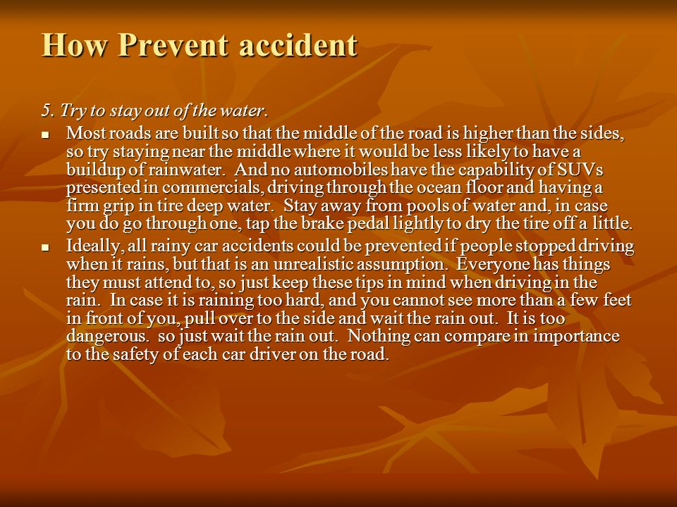 How Prevent accident 5. Try to stay out of the water.