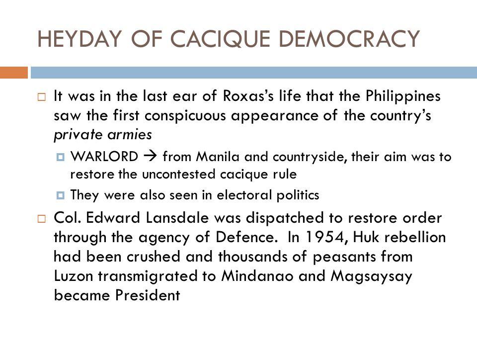 HEYDAY OF CACIQUE DEMOCRACY
