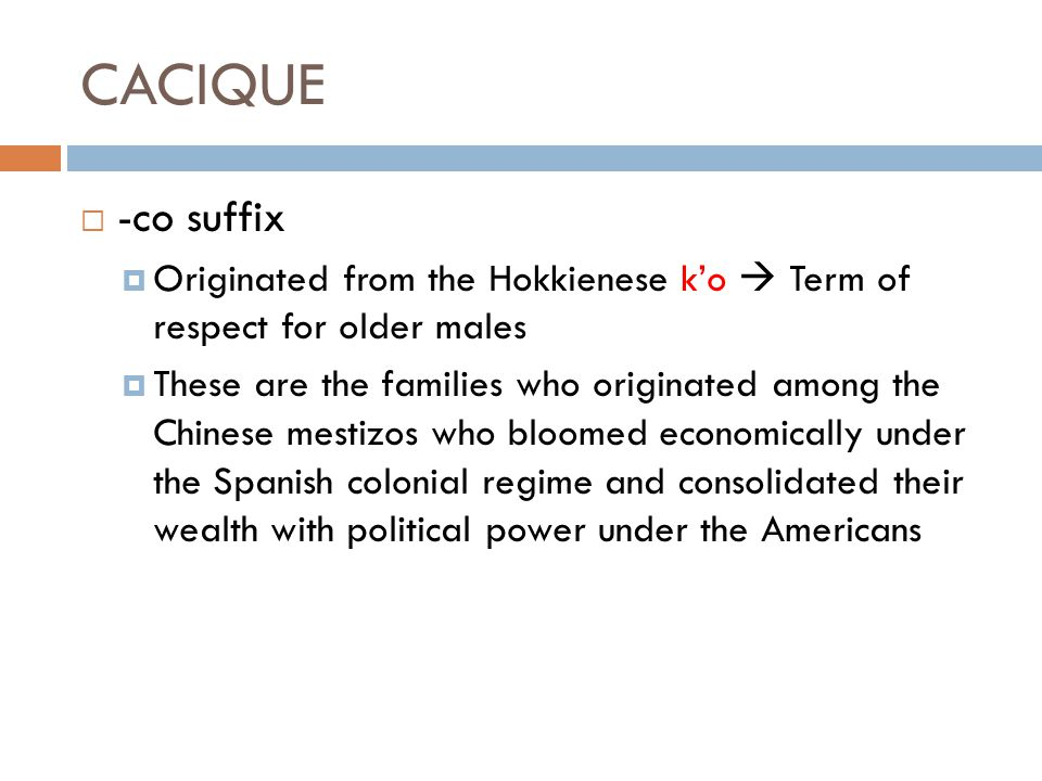 CACIQUE -co suffix. Originated from the Hokkienese k'o  Term of respect for older males.