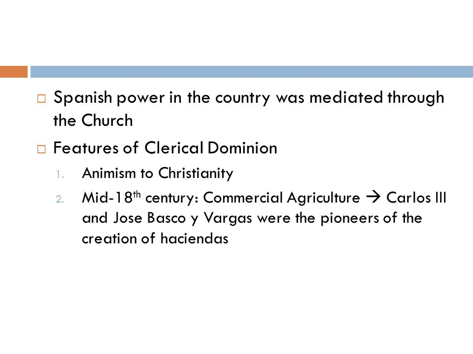 Spanish power in the country was mediated through the Church