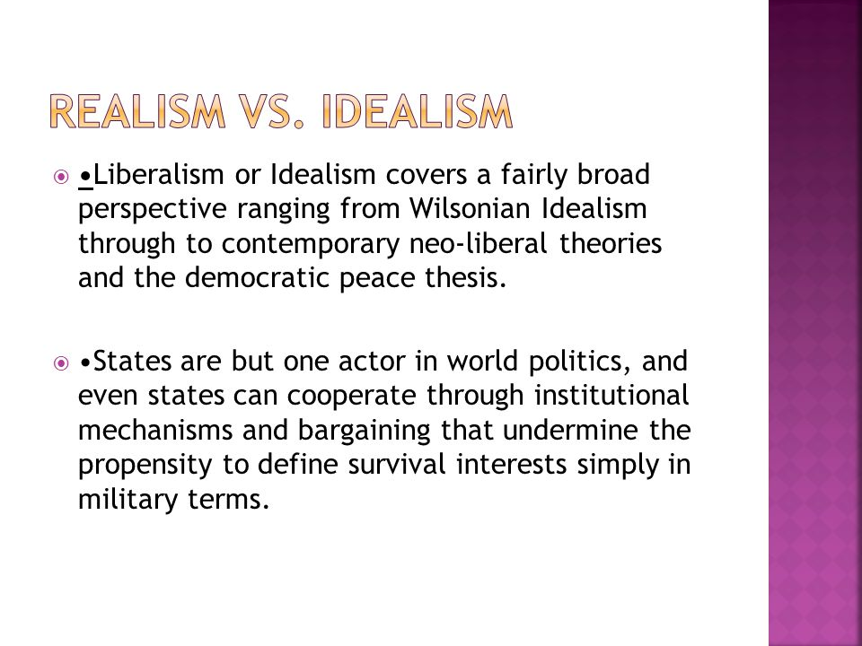 democratic realism Democratic peace theory and is opposed to the previously dominant theory of realismhowever , democratic peace theory has come to be more widely accepted and  大卫 谟.