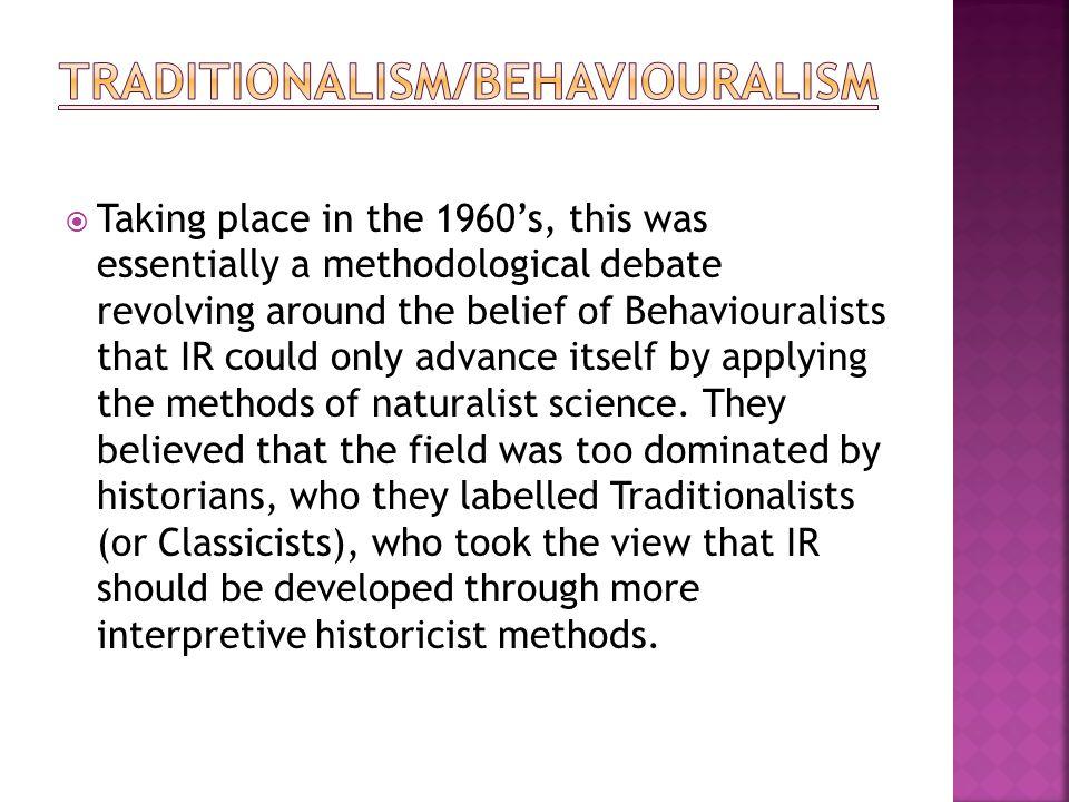 Traditionalism/Behaviouralism