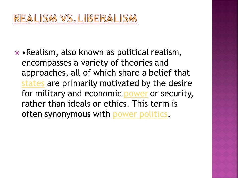 Realism vs.Liberalism