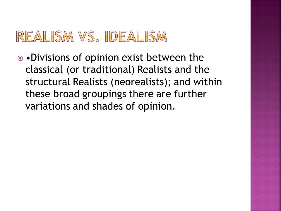 REALISM VS. IDEALISM