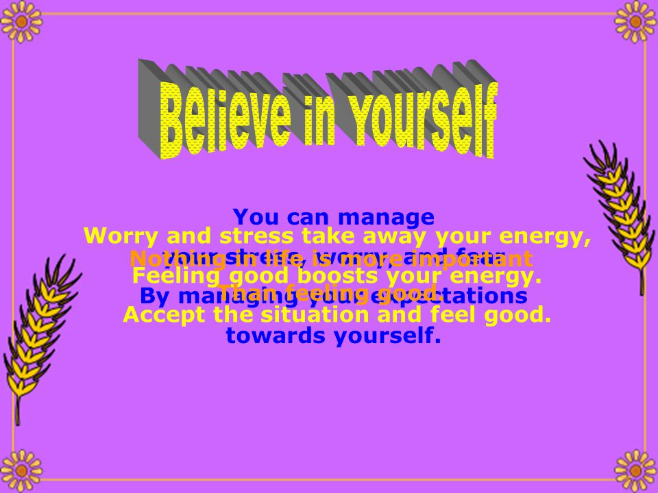 Believe in Yourself You can manage