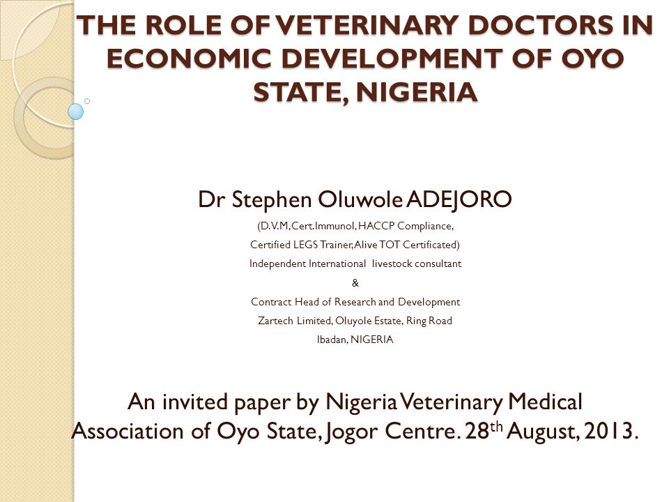 THE ROLE OF VETERINARY DOCTORS IN ECONOMIC DEVELOPMENT OF OYO STATE, NIGERIA