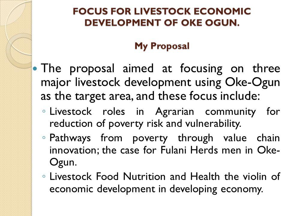 FOCUS FOR LIVESTOCK ECONOMIC DEVELOPMENT OF OKE OGUN. My Proposal