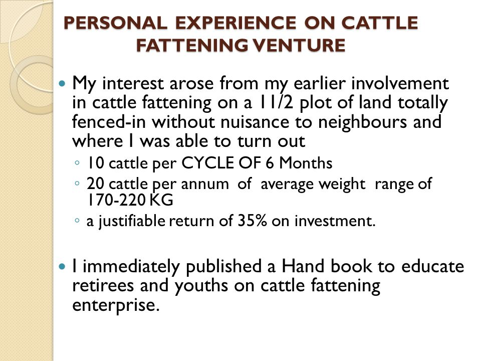 PERSONAL EXPERIENCE ON CATTLE FATTENING VENTURE