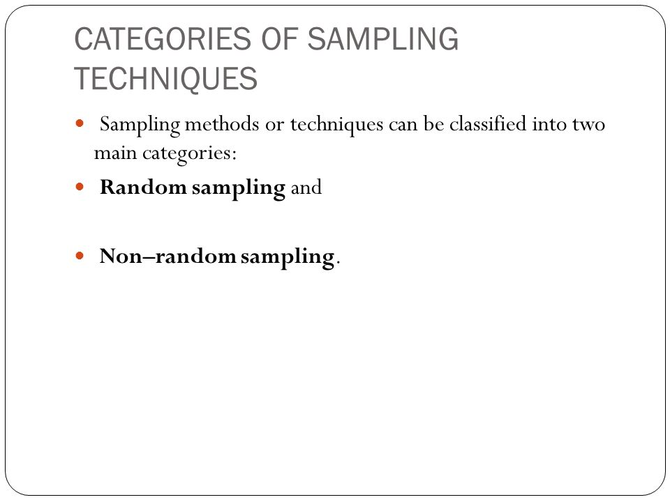 CATEGORIES OF SAMPLING TECHNIQUES