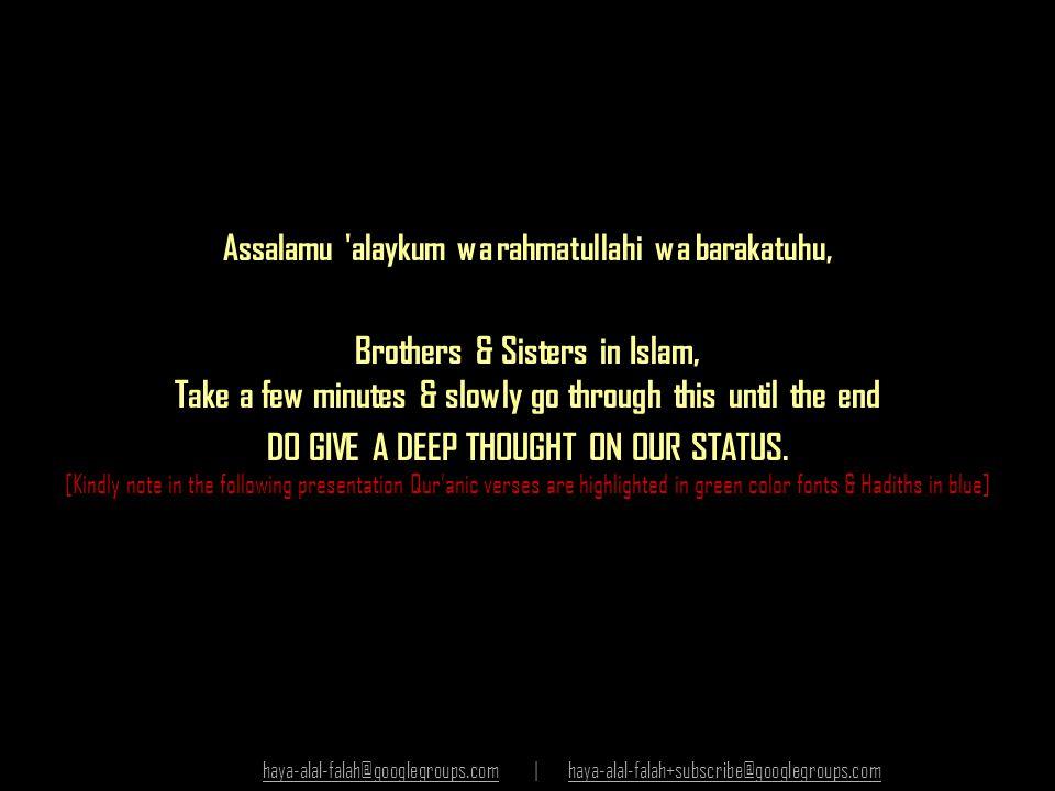 Assalamu alaykum wa rahmatullahi wa barakatuhu,