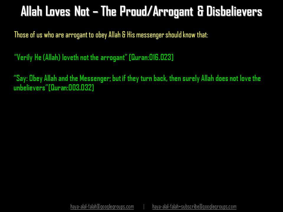 Allah Loves Not – The Proud/Arrogant & Disbelievers
