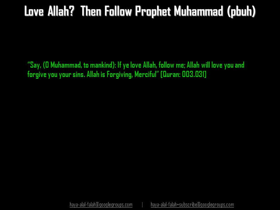 Love Allah Then Follow Prophet Muhammad (pbuh)