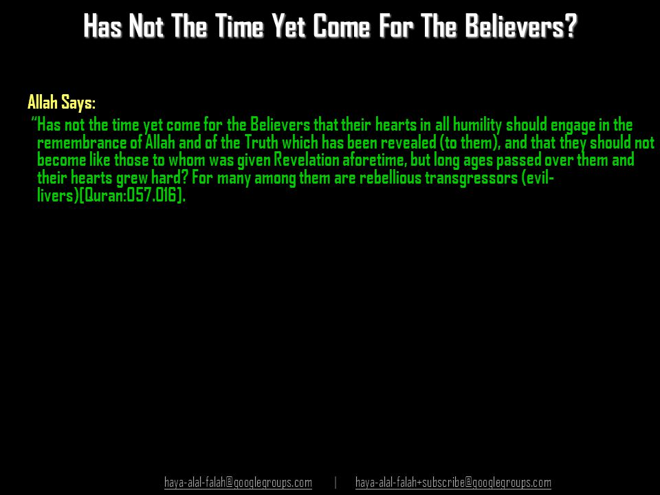 Has Not The Time Yet Come For The Believers