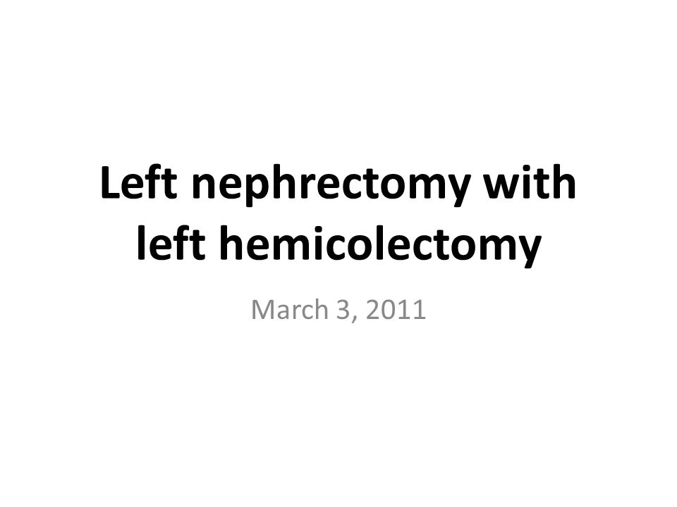 Left nephrectomy with left hemicolectomy