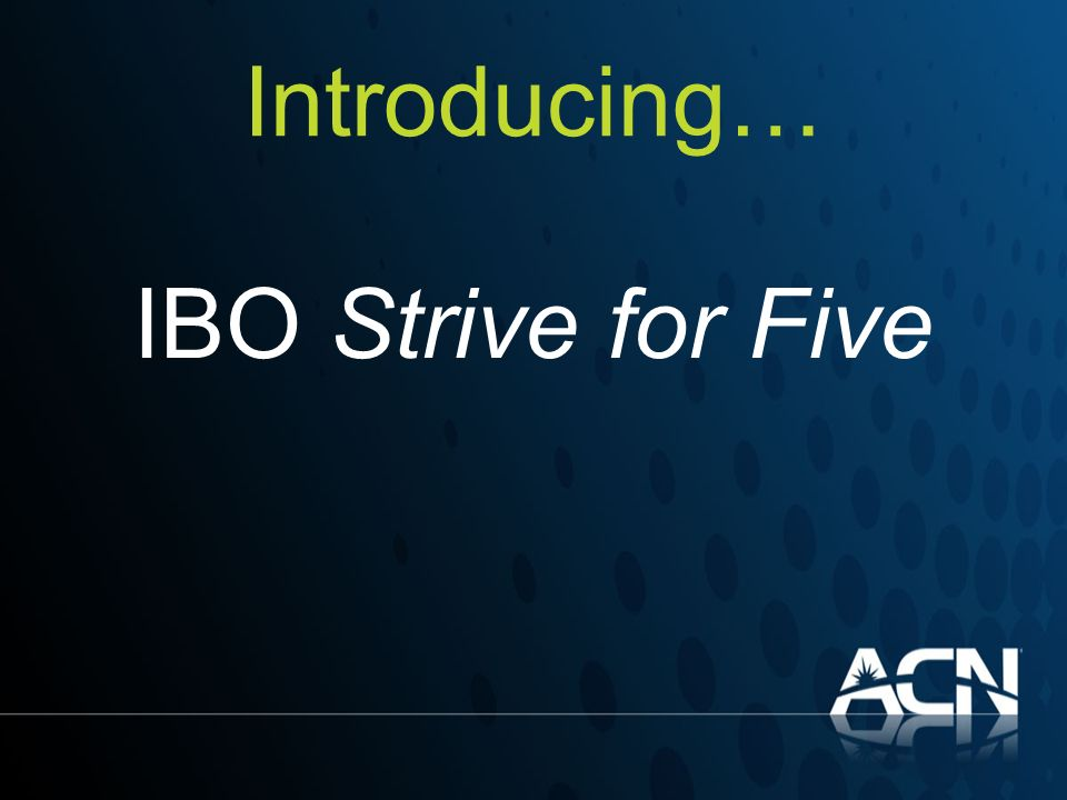 Introducing… IBO Strive for Five