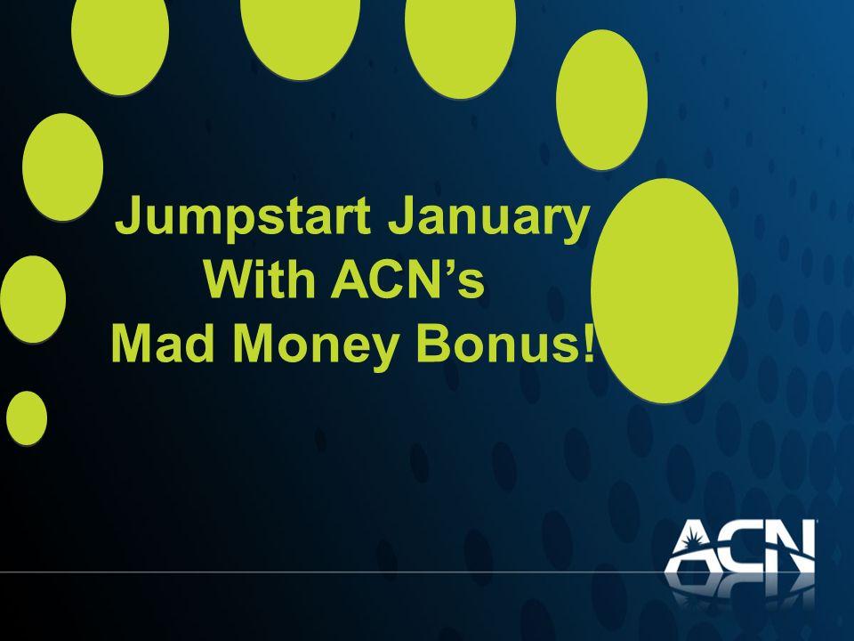 Jumpstart January With ACN's Mad Money Bonus!