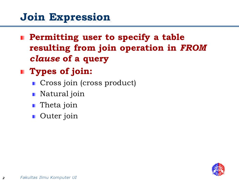 Join Expression Permitting user to specify a table resulting from join operation in FROM clause of a query.