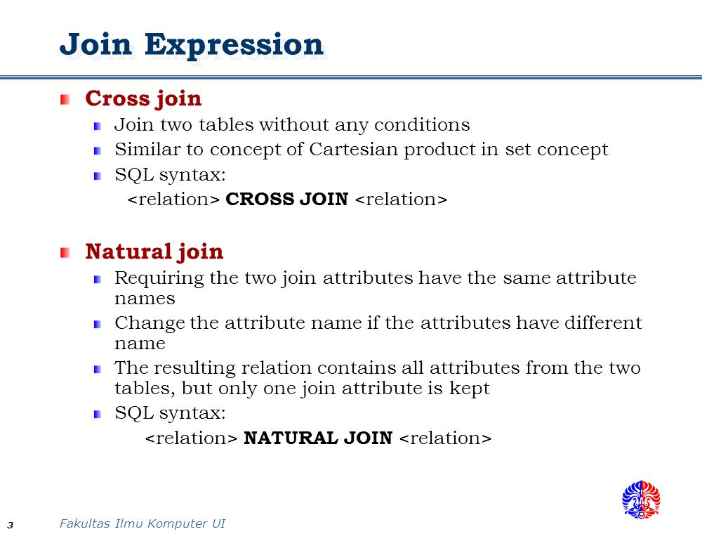Join Expression Cross join Natural join