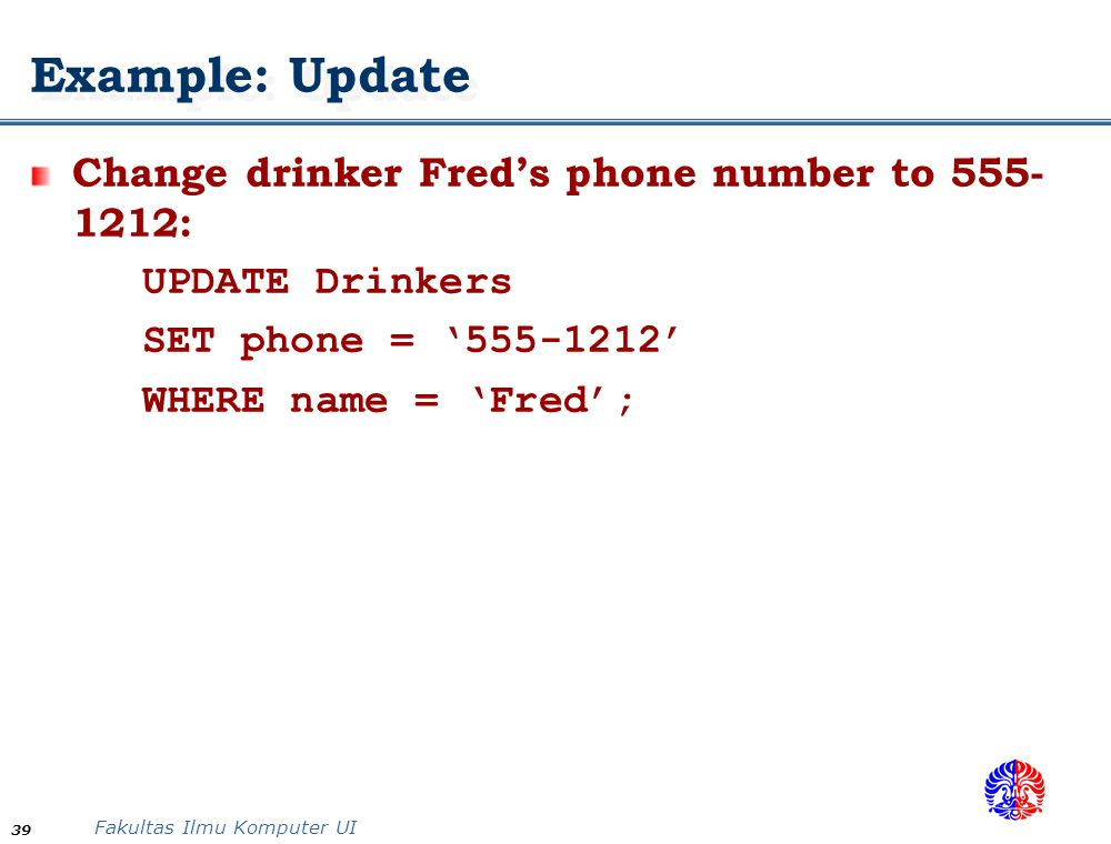 Example: Update Change drinker Fred's phone number to 555-1212: