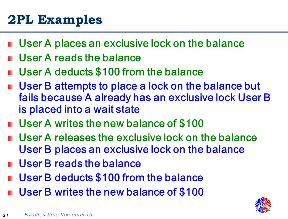 2PL Examples User A places an exclusive lock on the balance