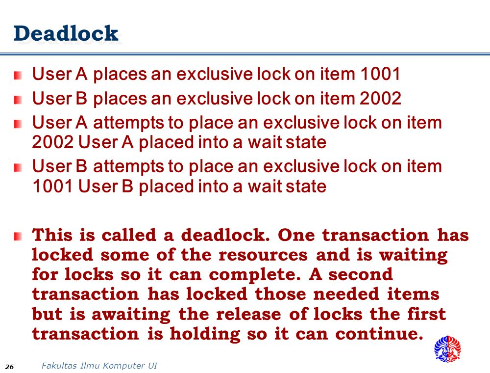 Deadlock User A places an exclusive lock on item 1001