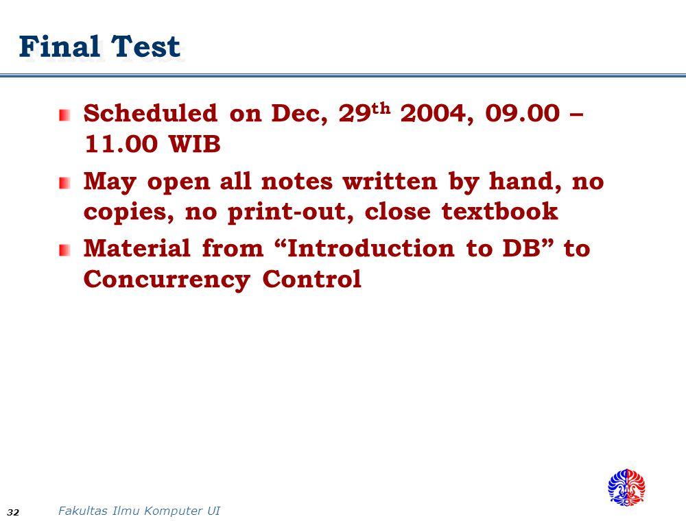 Final Test Scheduled on Dec, 29th 2004, 09.00 – 11.00 WIB