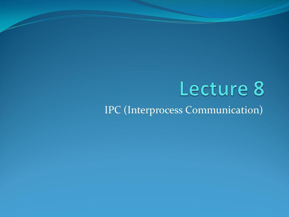 IPC (Interprocess Communication)