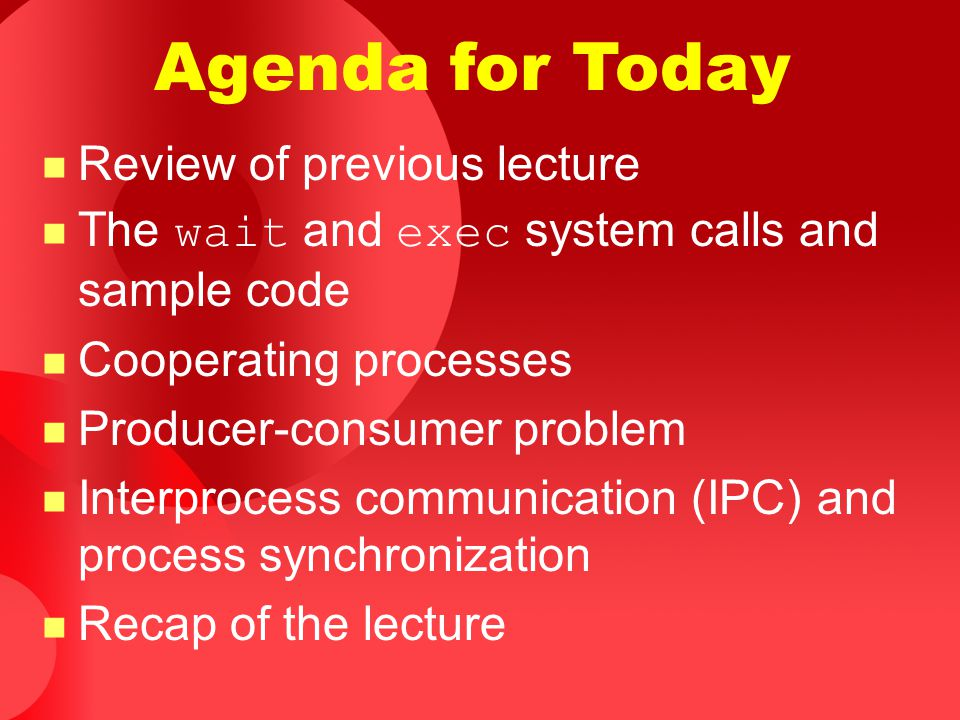 Agenda for Today Review of previous lecture