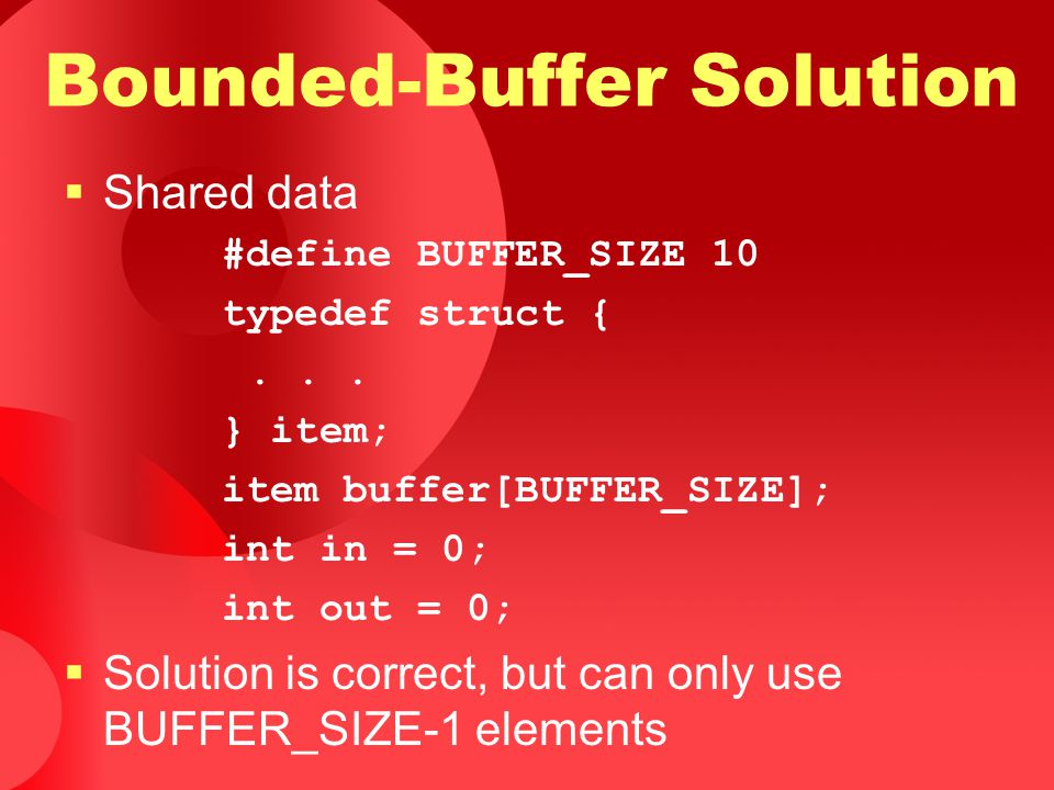 Bounded-Buffer Solution