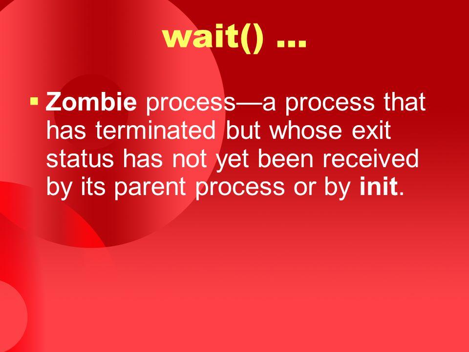 wait() ...