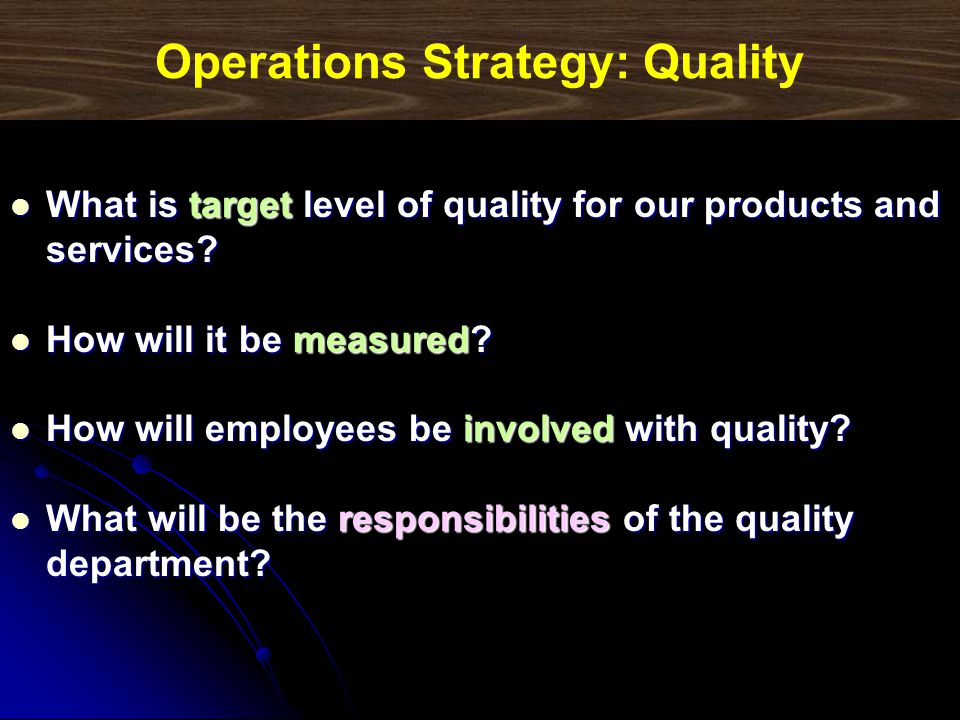 Operations Strategy: Quality